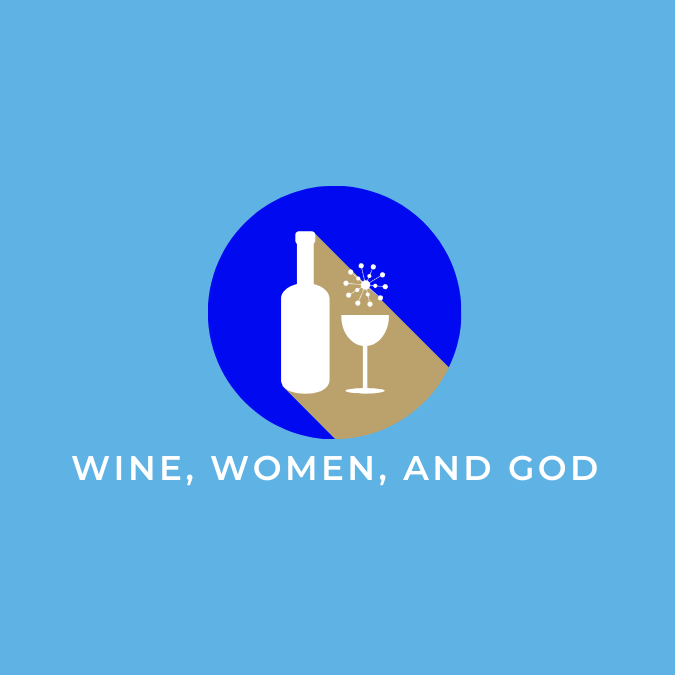 Wine Women and God